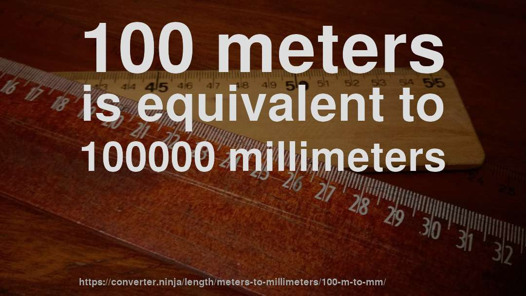How To Convert 100 Meters Millimeters