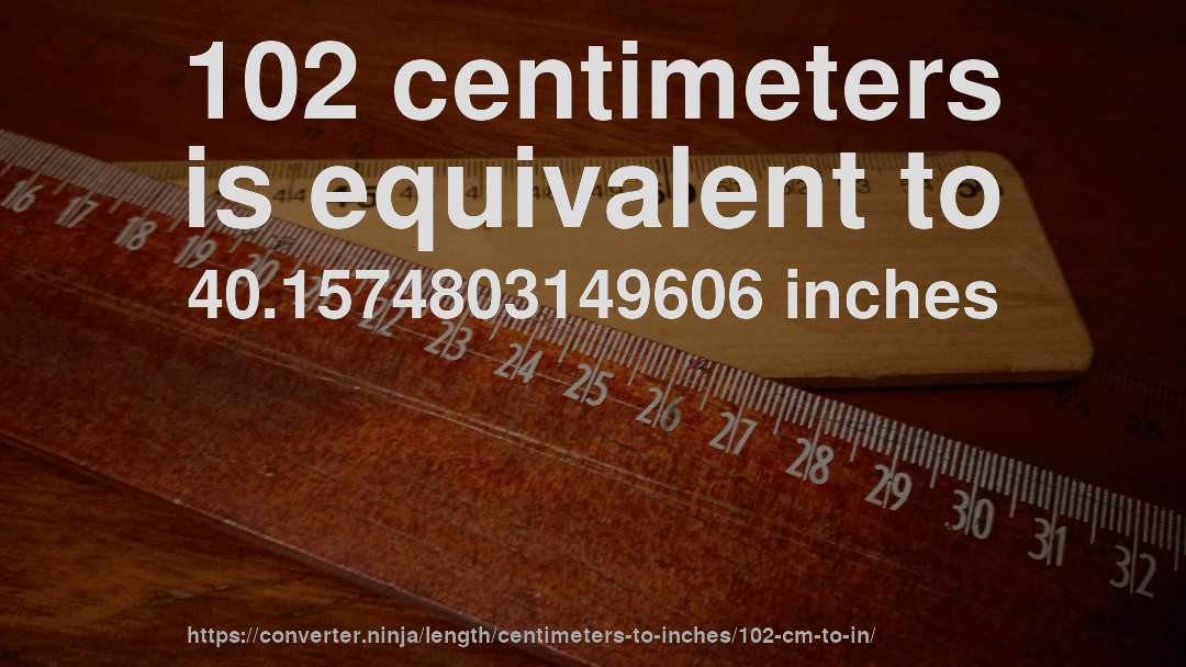 102 Cm To In How Long Is 102 Centimeters In Inches Convert