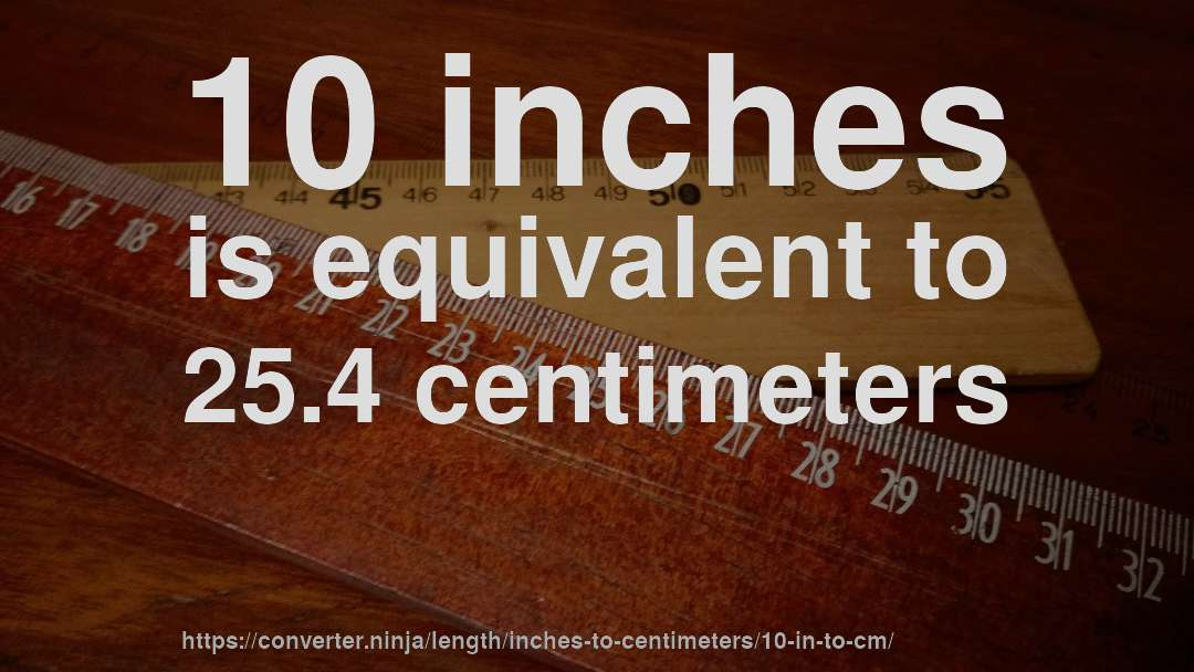 10 in to cm - How long is 10 inches in centimeters? [CONVERT] ✓