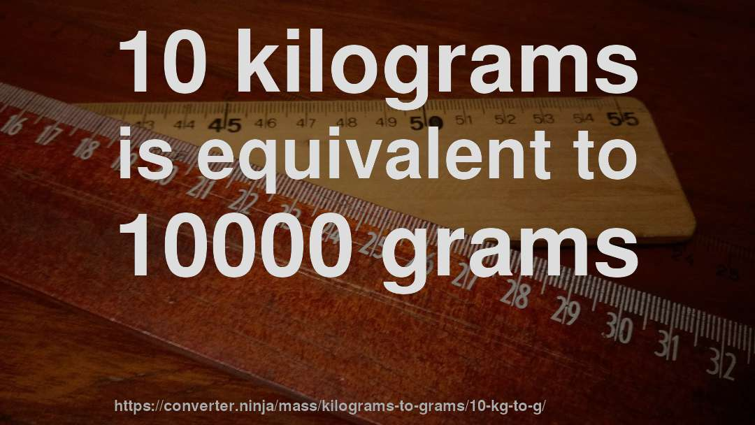 10 kg to g - How much is 10 kilograms in grams? [CONVERT] ✓