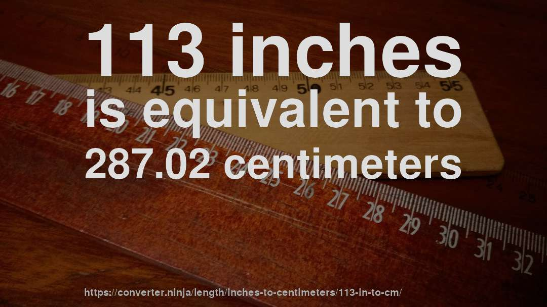 113 Inches Is Equivalent To 287 02 Centimeters