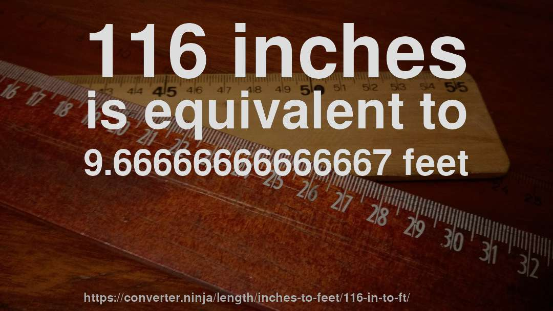 116 In To Ft How Long Is 116 Inches In Feet Convert