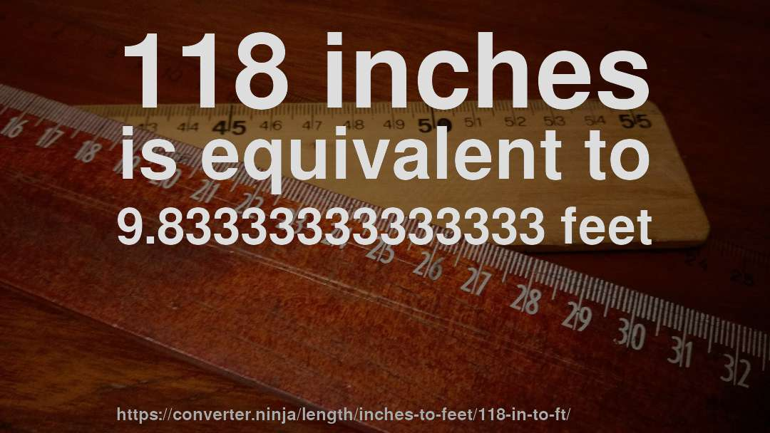 118 Inches Is Equivalent To 983333333333333 Feet