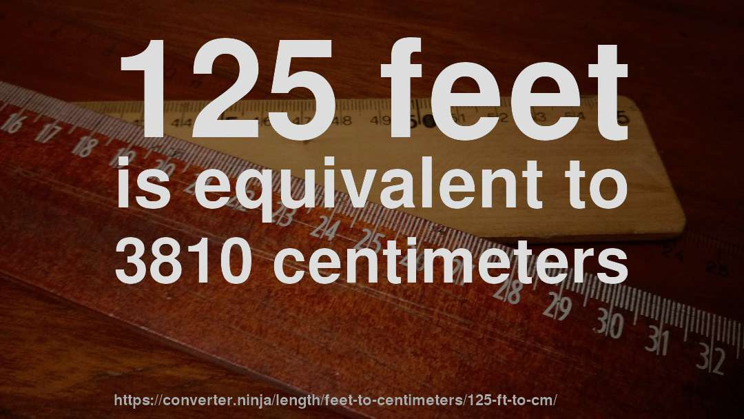 How To Convert 125 Feet Centimeters