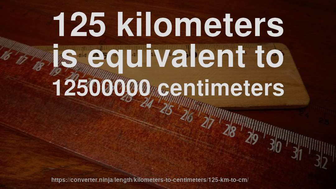 How To Convert 125 Kilometers Centimeters