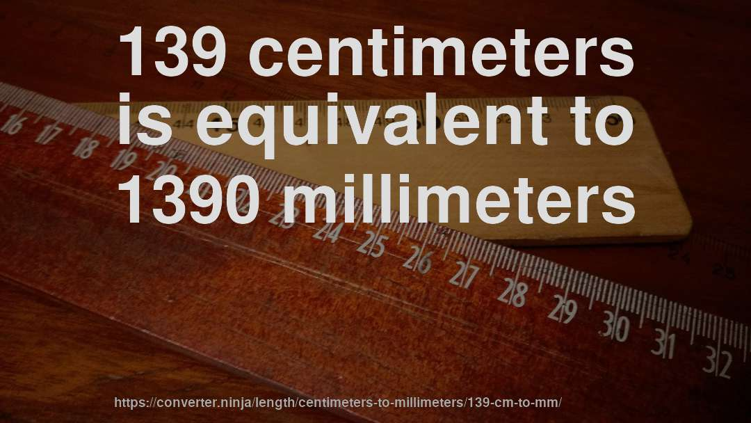 How To Convert 139 Centimeters To Millimeters