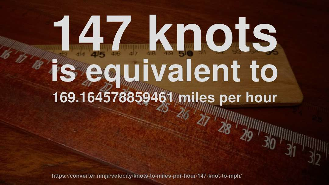How Fast Is 147 Knots In Miles Per Hour
