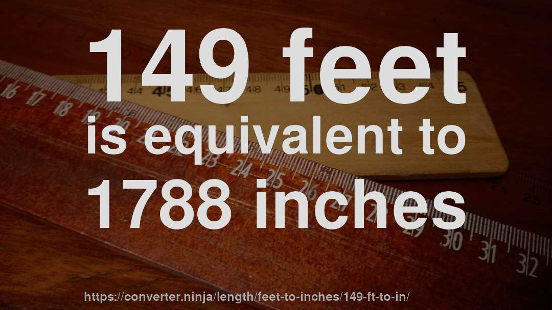 How To Convert 149 Feet Inches