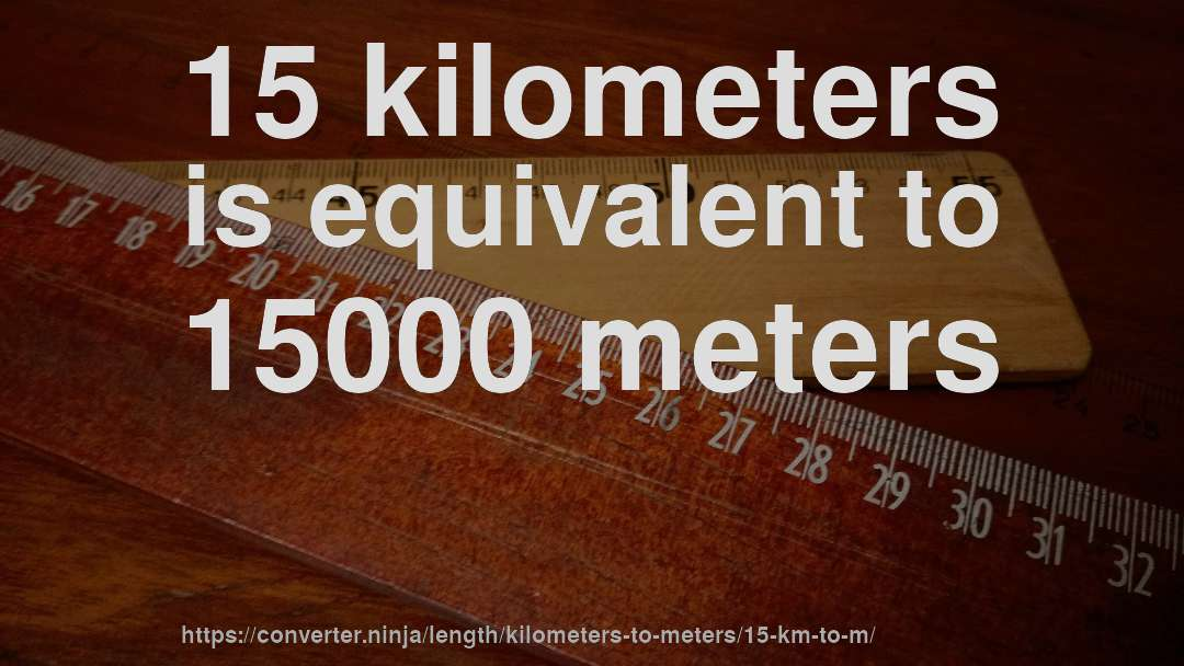 How To Convert 15 Kilometers Meters