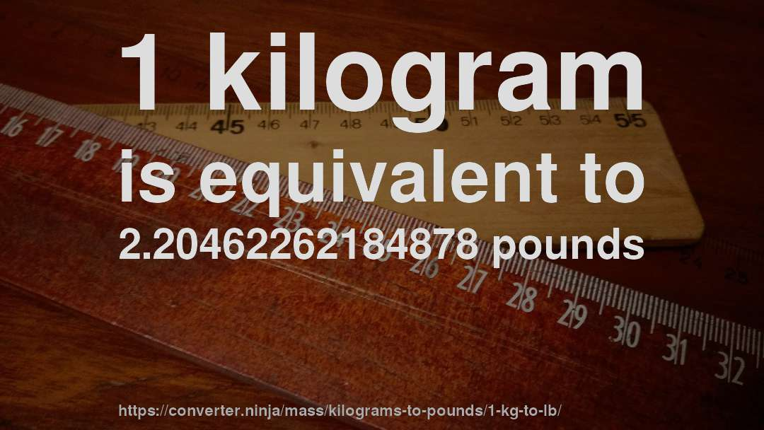 1 Kg To Lb How Much Is Kilogram In