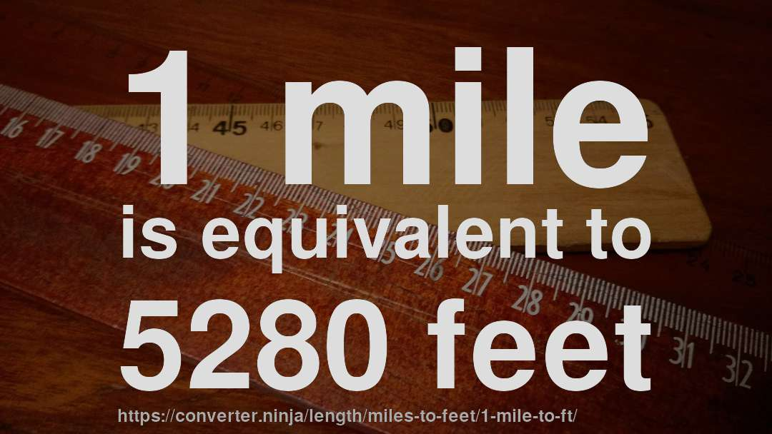 1 mile to ft - How long is 1 mile in feet? [CONVERT] ✓