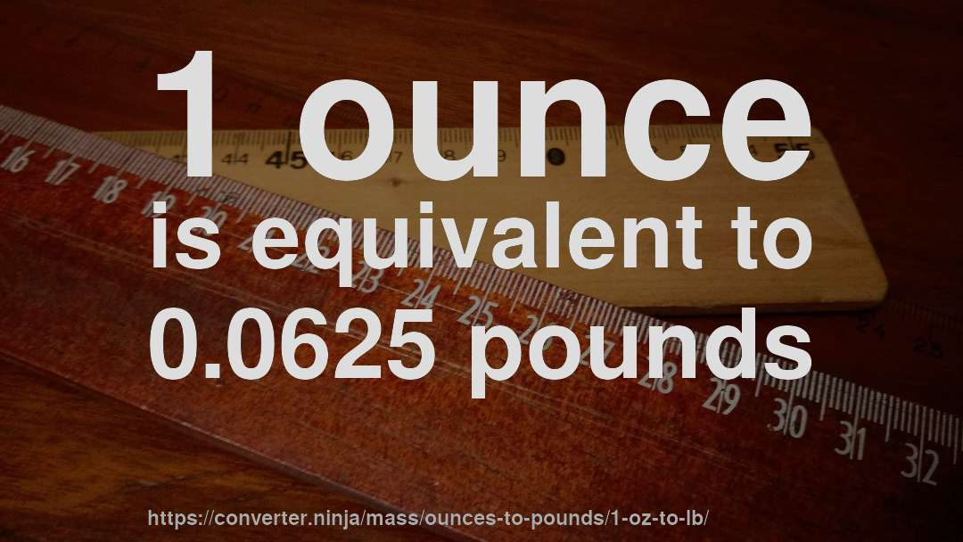 1 Oz To Lb How Much Is Ounce In