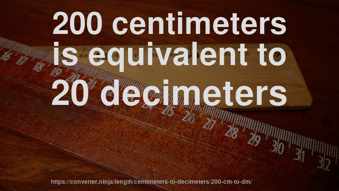 200 Cm To Dm How Long Is 200 Centimeters In Decimeters Convert