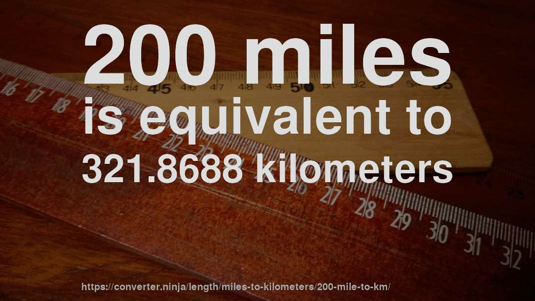 200 mile to km - How long is 200 miles in kilometers ...