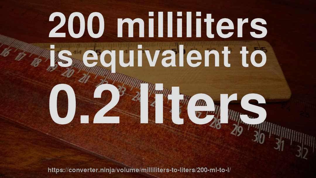 200 Milliliters Is Equivalent To 0 2 Liters