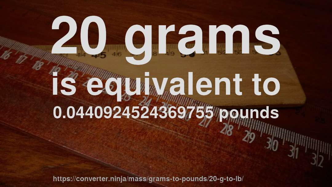 How Much Is 20 Grams In Pounds