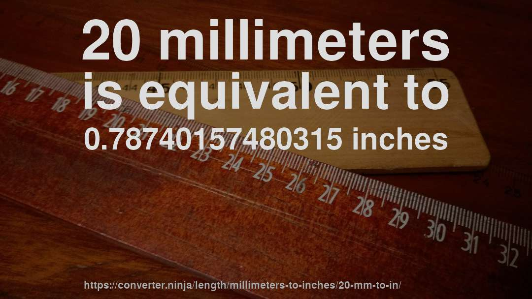 How Long Is 20 Millimeters In Inches