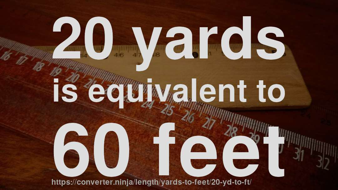 20 yd to ft - How long is 20 yards in feet? [CONVERT] ✓