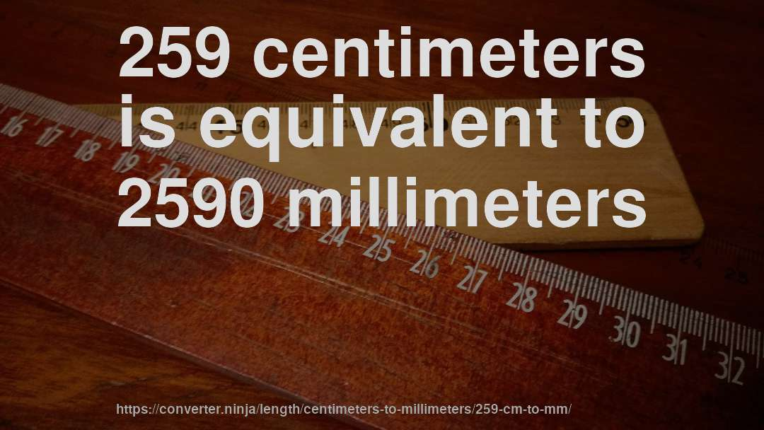 How To Convert 259 Centimeters To Millimeters