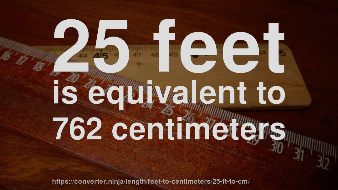 How To Convert 25 Feet Centimeters