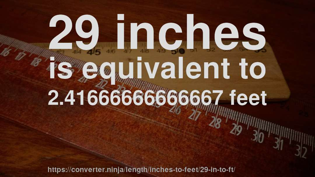 How Long Is 29 Inches In Feet