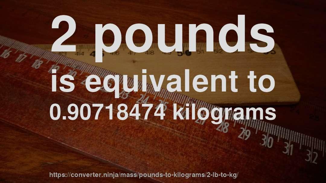 2 Pounds In Kilograms