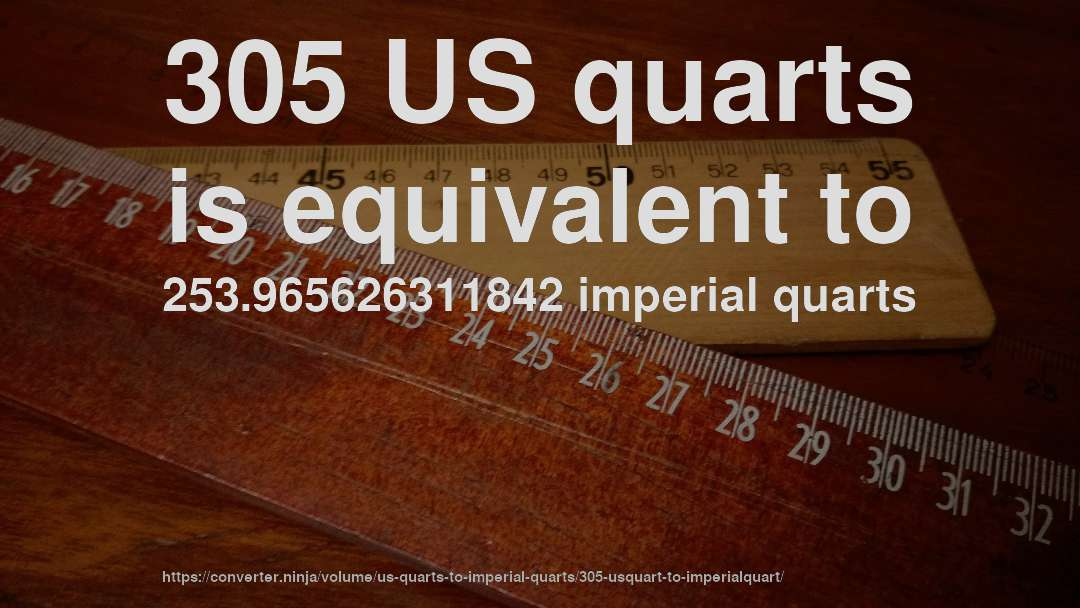 305 US quarts is equivalent to 253.965626311842 imperial quarts