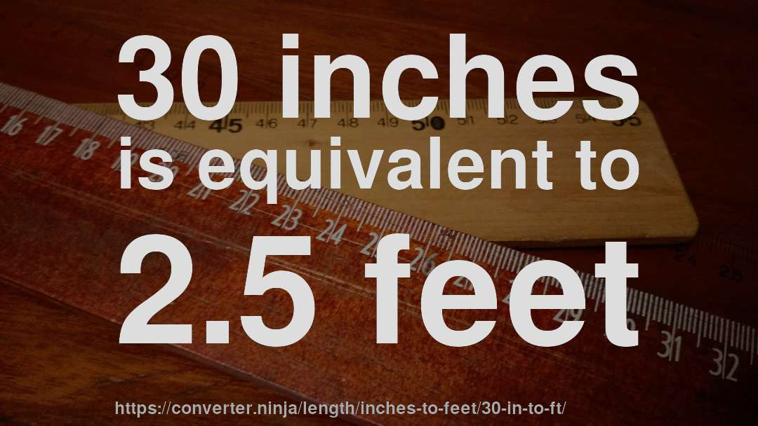30 In To Ft How Long Is 30 Inches In Feet Convert