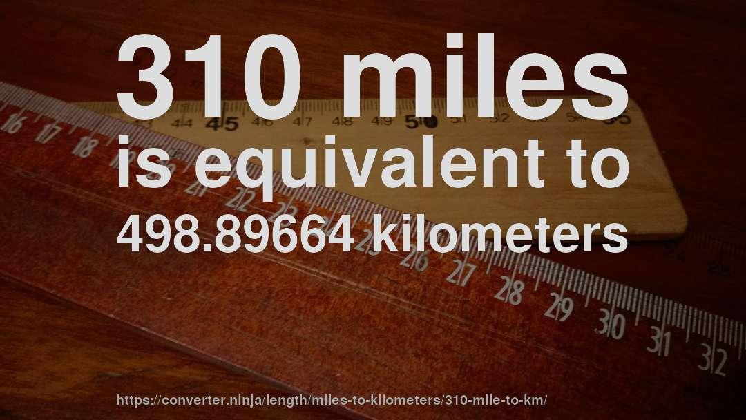 310 miles to km