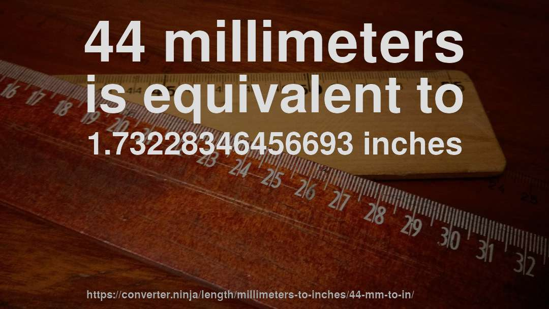 44 mm to in how long is 44 millimeters in inches convert. Black Bedroom Furniture Sets. Home Design Ideas
