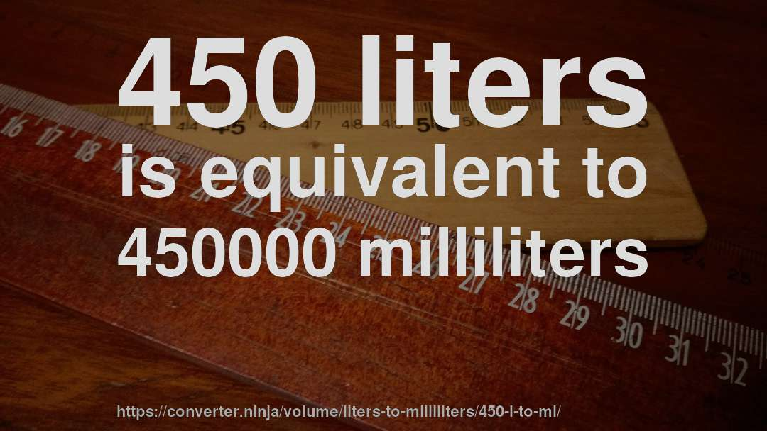 How To Convert 450 Liters Milliliters