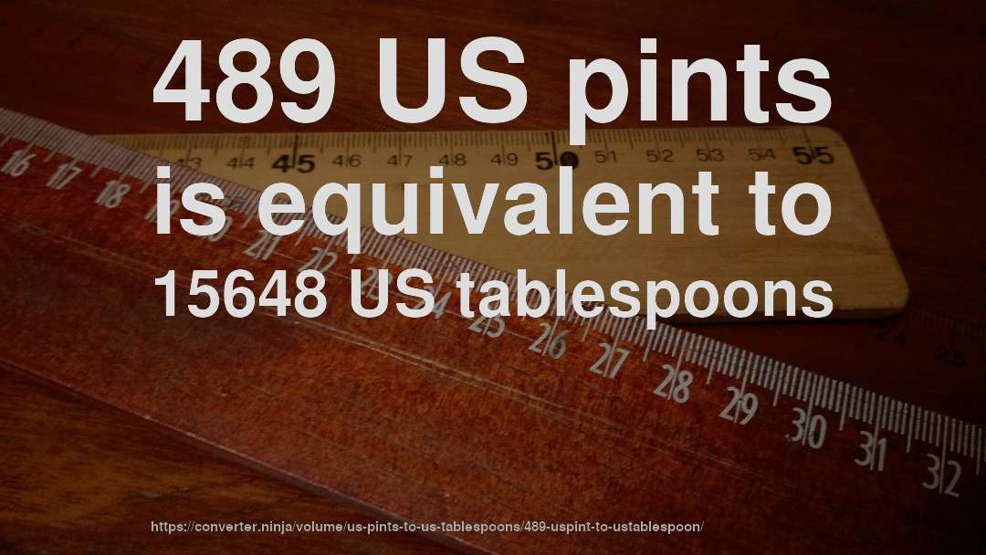 489 US pints is equivalent to 15648 US tablespoons