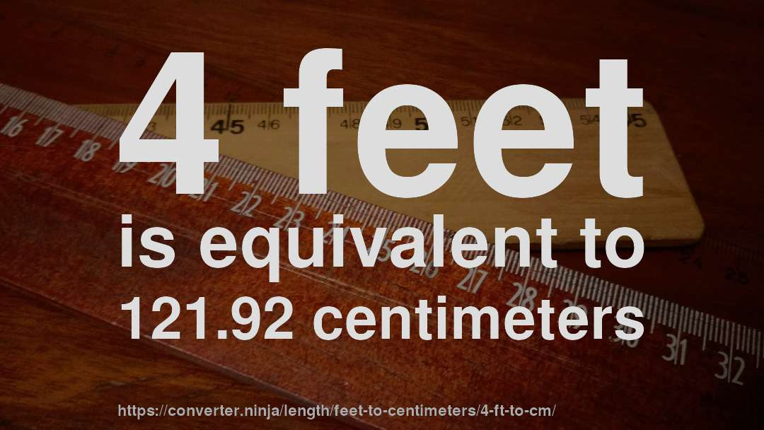4 Feet Is Equivalent To 121 92 Centimeters