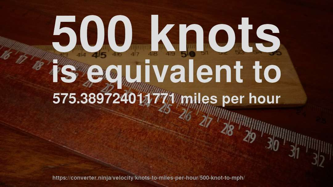 How Fast Is 500 Knots In Miles Per Hour