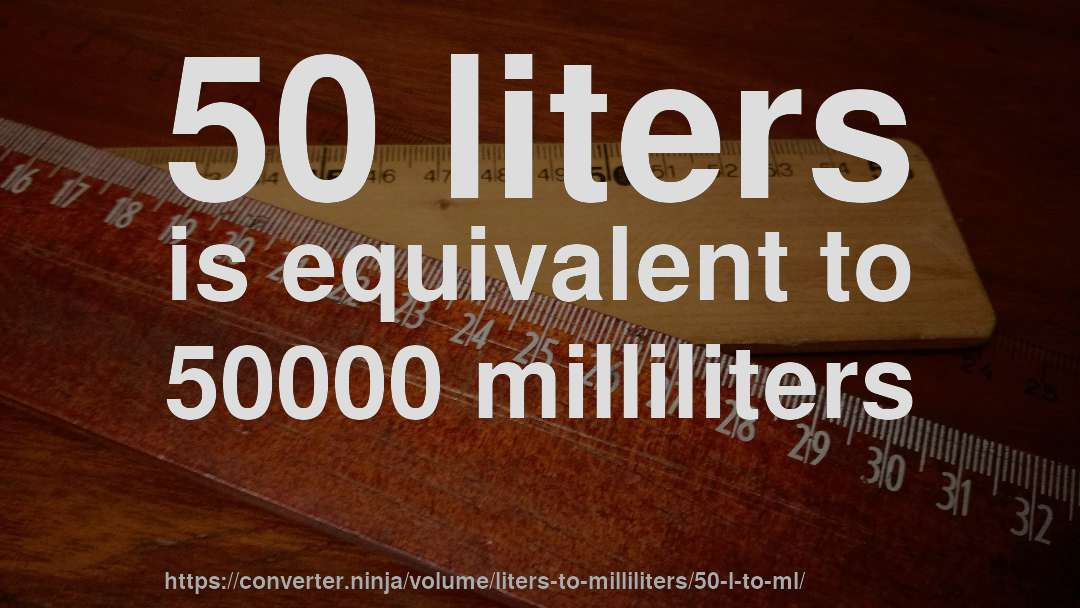 How To Convert 50 Liters Milliliters
