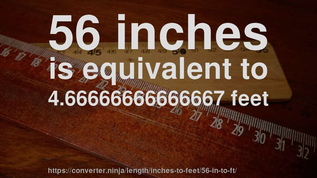 56 In To Ft How Long Is 56 Inches In Feet Convert
