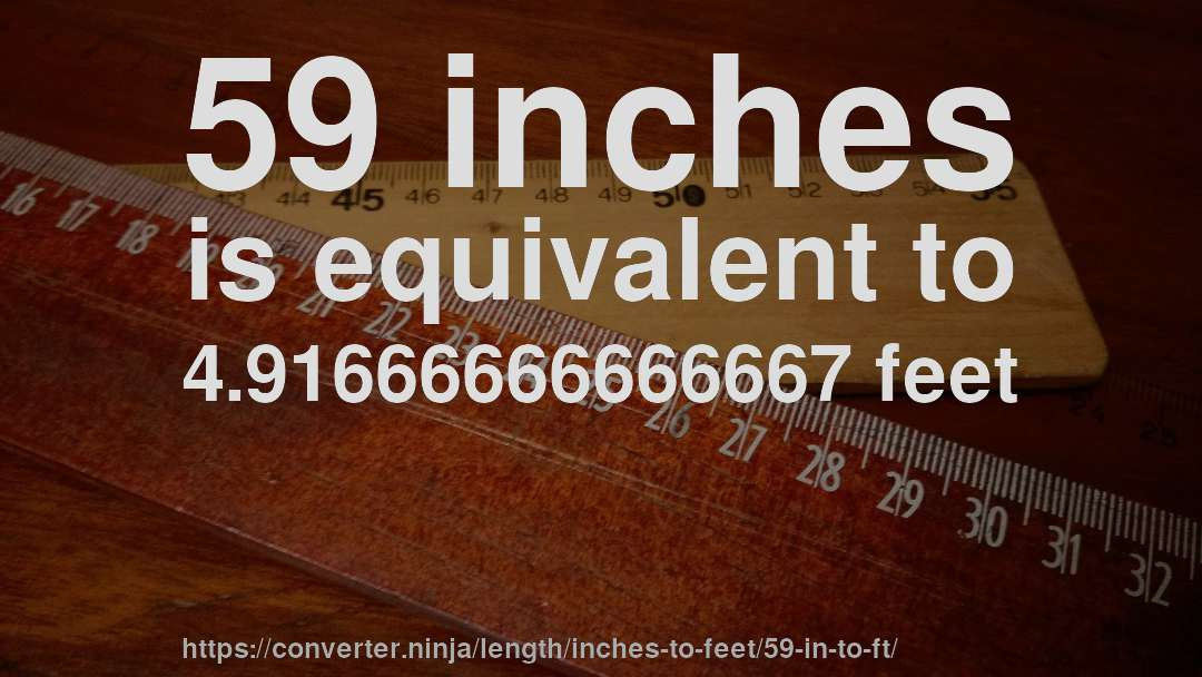 59 In To Ft How Long Is 59 Inches In Feet Convert
