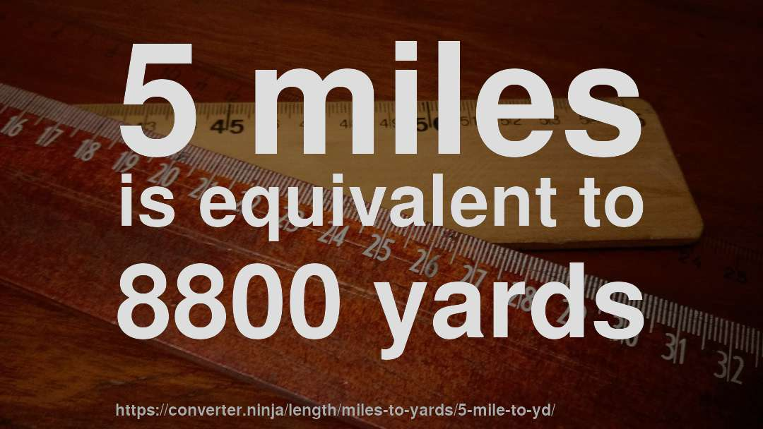 5 mile to yd - How long is 5 miles in yards? [CONVERT] ✓