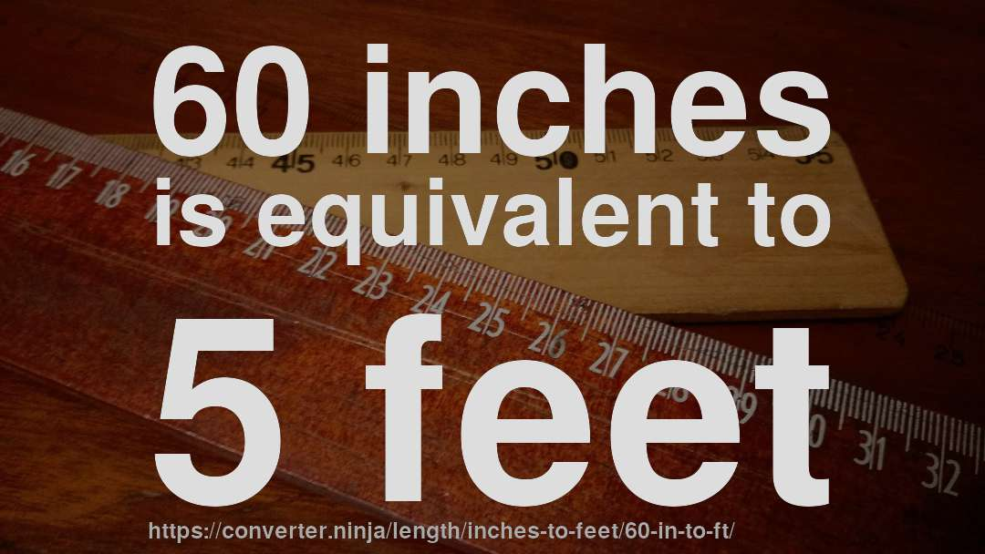 60 In To Ft How Long Is 60 Inches In Feet Convert
