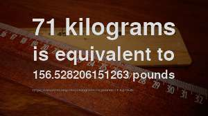 71 Kg To Lb How Much Is Kilograms