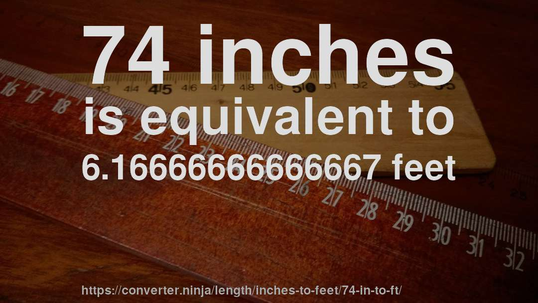 74 In To Ft How Long Is 74 Inches In Feet Convert