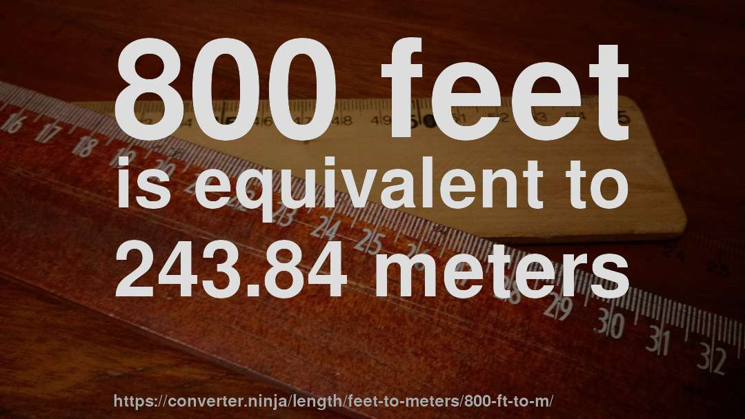 800 Ft To M How Long Is 800 Feet In Meters Convert
