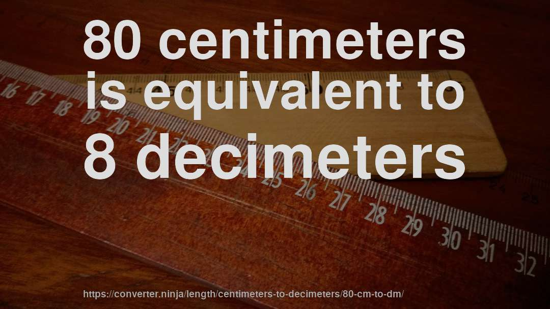 How To Convert 80 Centimeters Decimeters