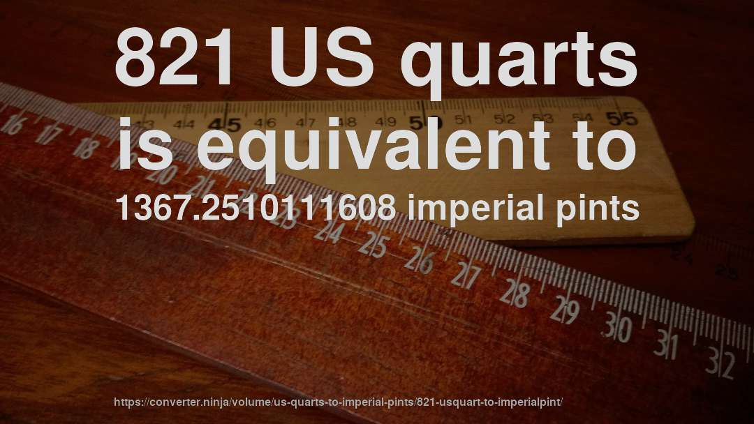 821 US quarts is equivalent to 1367.2510111608 imperial pints