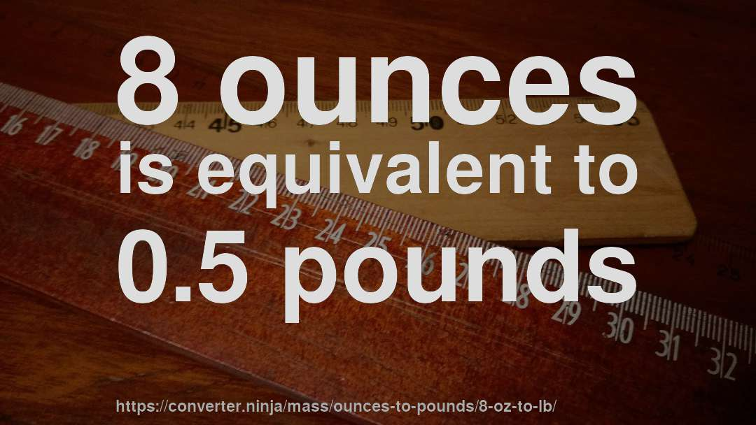 8 Oz To Lb How Much Is 8 Ounces In Pounds Convert