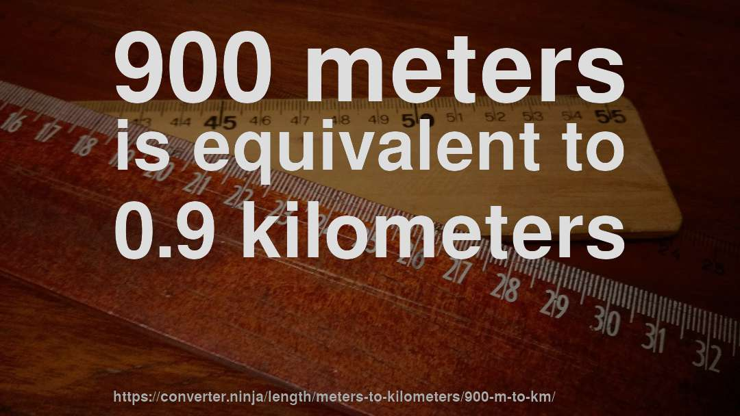 900 M To Km How Long Is Meters In