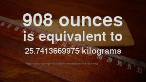 908 Oz To Kg How Much Is Ounces
