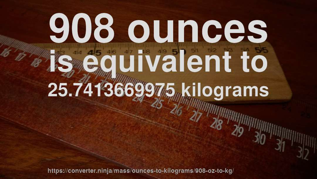 908 Oz To Kg How Much Is 908 Ounces In Kilograms Convert