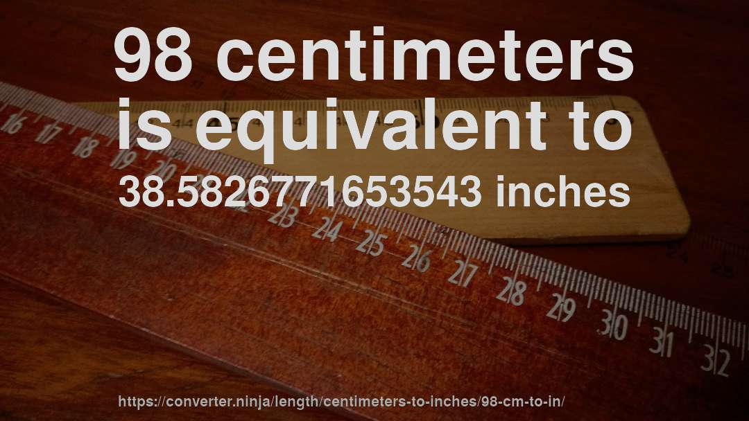 98 Cm To In How Long Is 98 Centimeters In Inches Convert