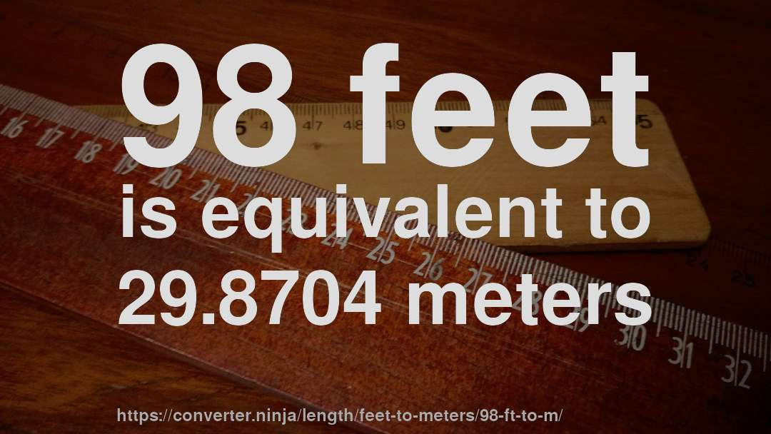 98 Ft To M How Long Is 98 Feet In Meters Convert